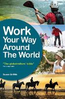 Work Your Way Around the World: The...