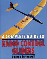 A Complete Guide to RC Gliders