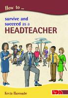 How to Survive and Suceed as a...