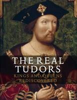 The Real Tudors: Kings and Queens...