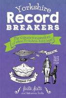 Yorkshire Record Breakers: The...
