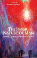 The Inner Nature of Man: And Our Life...