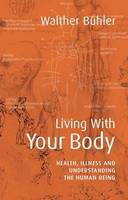 Living With Your Body: Health, ...