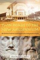 Twin Roads to the New Millennium: The...