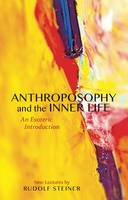Anthroposophy and the Inner Life: An...