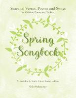 Spring Songbook: Seasonal Verses,...