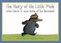The Story of the Little Mole Who Knew...