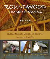 Roundwood Timber Framing: Building...
