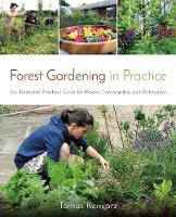 Forest Gardening in Practice: An...