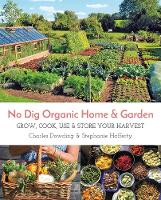 No Dig Organic Home & Garden: Grow,...