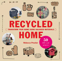 Recycled Home: Transform Your Home...