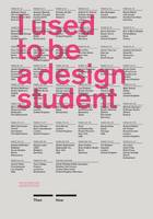 I Used to be a Design Student: Then -...
