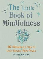 The Little Book of Mindfulness: 10...