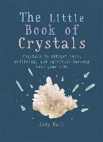 The Little Book of Crystals: Crystals...
