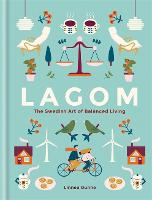 Lagom: The Swedish Art of Balanced...