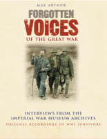Forgotten Voices of the Great War: In...
