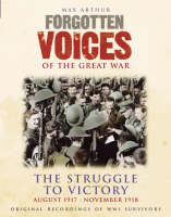 Forgotten Voices of the Great War: ...