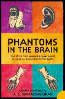 Phantoms in the Brain: Human Nature...