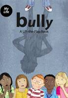 Bully: A Lift-the-Flap Book with...