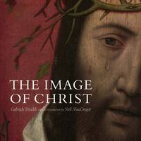 The Image of Christ: Catalogue of the...