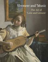 Vermeer and Music: The Art of Love ...