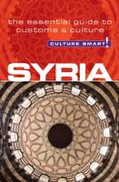 Syria - Culture Smart!: The Essential...