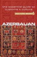 Culture smart! Azerbaijan