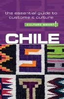 Chile - Culture Smart! The Essential...