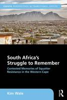 South Africa's Struggle to Remember:...