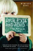 Dyslexia and ADHD - the Miracle Cure
