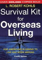 Survival Kit for Overseas Living: For...