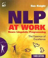 NLP at Work: Neuro Linguistic...