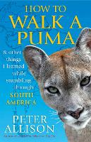 How to Walk a Puma: And Other Things ...