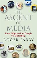 The Ascent of Media: From Gilgamesh ...