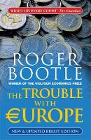The Trouble with Europe: Why the EU...