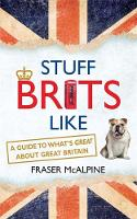 Stuff Brits Like: A Guide to What's...