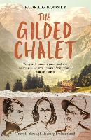 The Gilded Chalet: Travels Through...