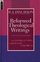 Reformed Theology: Collections of the...