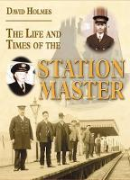 The Life and Times of the Stationmaster