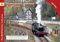 The Llangollen Railway Recollections