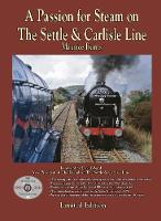 A Passion for Steam The Settle &...