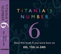 Titania's Numbers - 6: Born on 6th,...