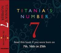 Titania's Numbers - 7: Born on 7th,...