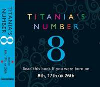 Titania's Numbers - 8: Born on 8th,...