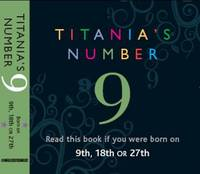 Titania's Numbers - 9: Born on 9th,...