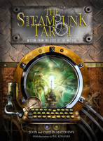The Steam Punk Tarot: Wisdom from the...