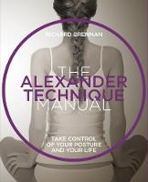 The Alexander Technique: Take control...