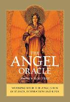 The Angel Oracle: Working with the...