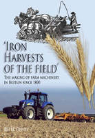Iron Harvests of the Field: The ...