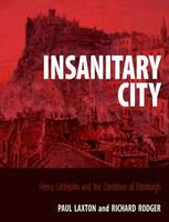 Insanitary City: Henry Littlejohn and...